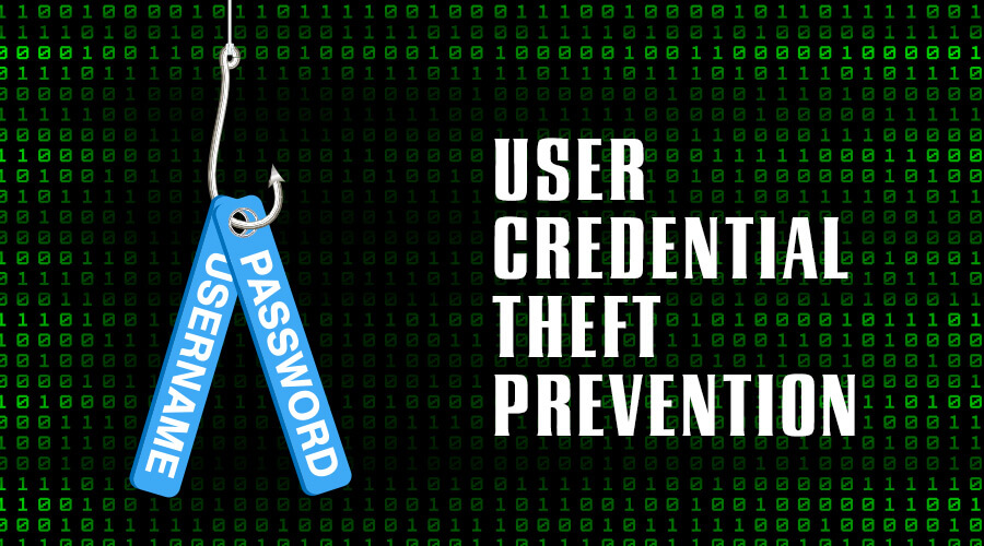 user credential theft is a social engineering and phishing threat